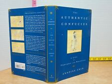 The Authentic Confucius: A Life of Through and Politics Annping Chin 2007 HC 1st