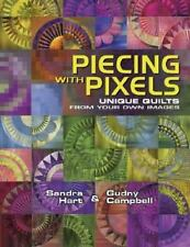 Piecing With Pixels: Unique Quilts from Your Own Images