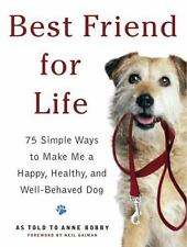 Best Friend for Life: 75 Simple Ways to Make Me a Happy, Healthy, and-ExLibrary