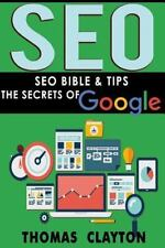 SEO Bible: Seo : Seo Bible and Tips - Google, Bing, Yahoo! by Thomas Clayton...