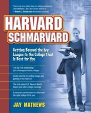 Harvard Schmarvard: Getting Beyond the Ivy League to the College That Is Best fo