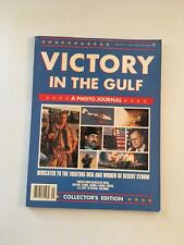 Victory in the Gulf A Photo Journal 1991 Desert Storm Iraq War Collector Edition