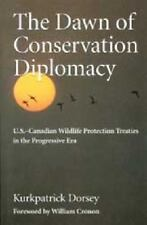 The Dawn of Conservation Diplomacy: U.S.-Canadian Wildlife Protection Treaties i