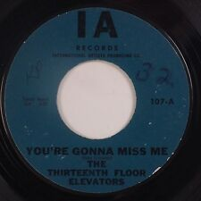 THIRTEENTH FLOOR ELEVATORS: You're Gonna Miss Me IA USA Orig PSYCH 45 Hear!