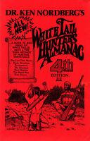 Dr. Ken Nordberg The WhiteTail Hunter's Almanac  4th Ed