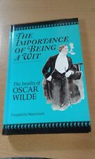 The Importance of Being a Wit : The Insults of Oscar Wild by M. Leach.  (1997)