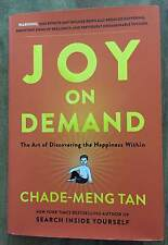 Joy on Demand : The Art of Discovering the Happiness Within by Chade-Meng Tan