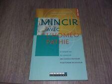 MINCIR AVEC L'HOMEO PATHIE /  ALBERT-CLAUDE QUEMOUN