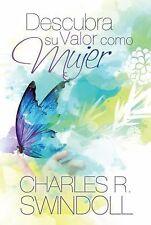 Descubra Su Valor Como Mujer by Charles R. Swindoll (2015, Paperback)