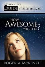 How Awesome Will It Be? : A Teenager's Guide to Understanding and Preparing...