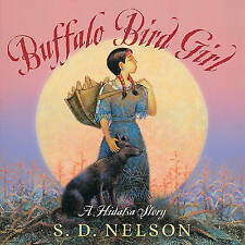 Buffalo Bird Girl: A Hidatsa Story, S. D. Nelson, New Book