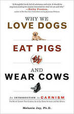 Very Good, Why We Love Dogs, Eat Pigs, And Wear Cows: An Introduction to Carnism