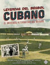 Leyendas Del Beisbol Cubano : El Universo Alternativo Del Beisbol by Peter...