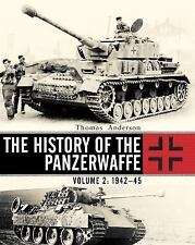 The History of the Panzerwaffe: Volume 2 (1942-1945)...New Illustrated Hardcover