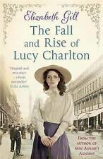 The Fall and Rise of Lucy Charlton by Elizabeth Gill (Paperback, 2014)