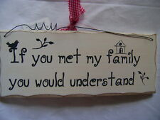 NEW WOODEN HOME QUOTE PLAQUE SIGN 'IF YOU MET MY FAMILY YOU WOULD UNDERSTAND'