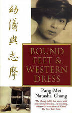 Bound Feet and Western Dress, By Chang, Pang-Mei Natasha,in Used but Acceptable
