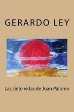 Las Siete Vidas des Juan Palomo by Gerardo Ley (2014, Paperback)