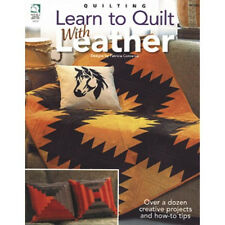 Learn to Quilt with LEATHER Quilting Patterns Book NEW