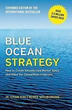 Blue Ocean Strategy - Expanded Edition Hardback Book by W Chan Kim & R.Mauborgne