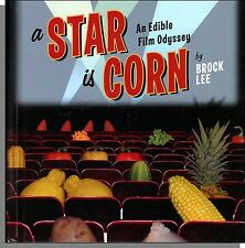 A Star is Corn: An Edible Film Odyssey (2003) - Veggie Movie Poster Humor Book!
