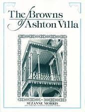 The Browns of Ashton Villa Galveston Texas History Suzanne Morris 1980 1st