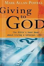 Giving to God : The Bible's Good News about Living a Generous Life by Mark...