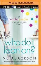 Yada Yada House of Hope: Who Do I Lean On? 3 by Neta Jackson (2016, MP3 CD,...