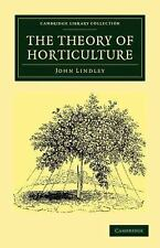 The Theory of Horticulture : Or, an Attempt to Explain the Principal...