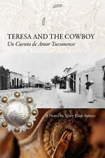 Teresa and the Cowboy: Un Cuento de Amor Tucsonense, Mary Ellen Barnes, Good Boo