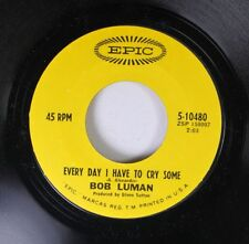 Country 45 Bob Luman - Every Day I Have To Cry Some / Livin' In A House Full Of