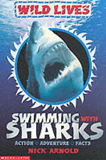 Swimming with Sharks (Wild Lives) (Action, adventure, facts), Nick Arnold, New B