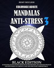 Coloriage Adulte Mandalas Anti-Stress Black Edition: Coloriage Adulte...