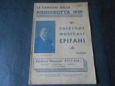 1939 LE CANZONI DELLLA PIEDIGROTTA ED. MUSICALI EPIFANI NAPOLI GIUSEPPE IORIO