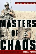 Masters of Chaos The Secret History of the Special Forces Linda Robinson 2004