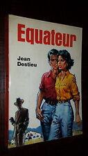 EQUATEUR - Jean Destieu 1968 - Coll. Rubans Noirs  - Couv. Pierre Joubert