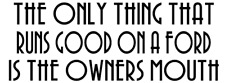 the only thing that runs good on a ford is truck sticker vinyl funny car decal