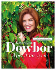 Apetyt na życie - Katarzyna Dowbor