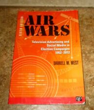 Air Wars Television Advertising and Social Media in Election Campaigns 1952-2012