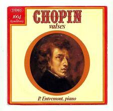"CHOPIN 45T 7"" EP VALSES Philippe ENTREMONT Piano Pub KRONENBOURG - CBS 12140"
