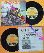LP 45 7'' CHOCOLAT'S Ma gigolette File file 1978 italy DERBY 10128 no cd mc dvd