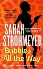 Bubbles All the Way by Sarah Strohmeyer (2006, Paperback)