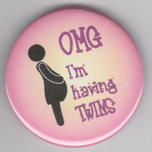 OMG I'm having twins! Funny pregnancy pin badge - maternity gift for twin birth