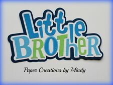 Craftecafe Mindy Little Brother boy Title premade paper piecing for scrapbook