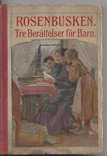 Rosenbusken tre berättelser för barn hardcover augustana book concerns hc