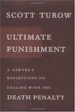Ultimate Punishment: A Lawyers Reflections on Dealing with the Death Penalty by