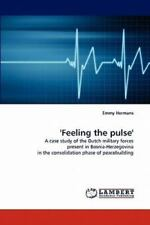 'feeling The Pulse': A Case Study Of The Dutch Military Forces Present In Bos...