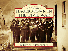 Hagerstown in the Civil War [Postcards of America] [MD] [Arcadia Publishing]