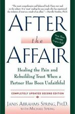 After the Affair : Healing the Pain and Rebuilding Trust When a Partner Has Been