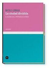 LA CIUDAD DIVIDIDA EL OLVIDO EN LA MEMORIA DE ATEN. ENVÍO URGENTE (ESPAÑA)